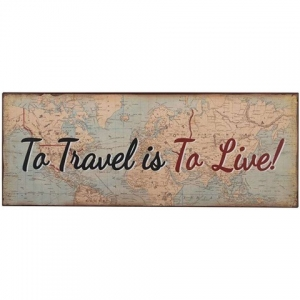 Tekstbord To travel is to live