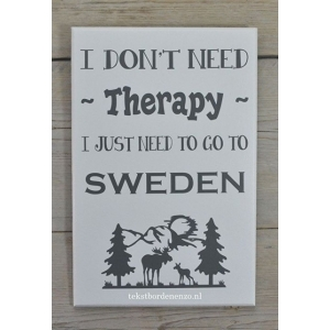 Tekstbord  I don't need therapy