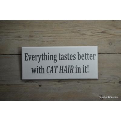 Tekstbord  Cat hair